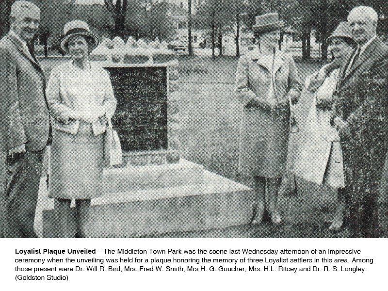 1965 event photo: 'Loyalist Plaque Unveiled' – The Middleton Town Park was the scene last Wednesday afternoon of an impressive ceremony when the unveiling was held for a plaque honoring the memory of three Loyalist settlers in this area. Among those present were Dr. Will R. Bird, Mrs. Fred W. Smith, Mrs H. G. Goucher, Mrs. H.L. Ritcey and Dr. R. S. Longley. (Goldston Studio)